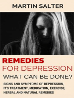 Remedies For Depression - What Can Be Done? Signs And Symptoms Of Depression, It's Treatment, Medication, Exercise, Herbal And Natural Remedies