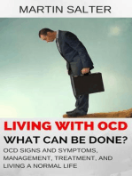 Living With OCD - What Can Be Done? OCD Signs And Symptoms, Management, Treatment, And Living A Normal Life