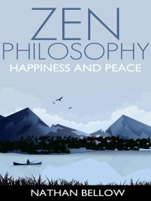 Zen Philosophy: A Practical Guide to Happiness and Peace: Zen Mind: Zen Meditation