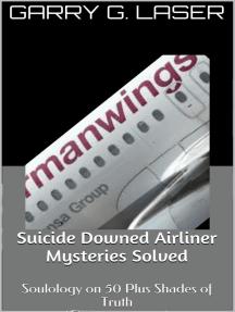 Suicide Downed Airliner Mysteries Solved (Germanwings...)