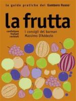 La frutta - Le guide pratiche del Gambero Rosso