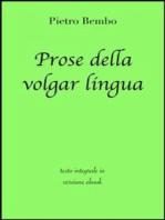 Prose della volgar lingua di Pietro Bembo in ebook