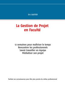 La gestion de projet en Faculté: 12 semaines pour maîtriser le temps