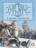 Do You Feel What I Feel. A Holiday Anthology