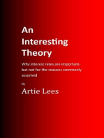 An Interesting Theory -Why Interest Rates are Important but not for the Reasons Commonly Assumed