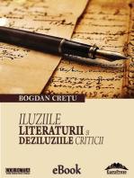 Iluziile literaturii și deziluziile criticii