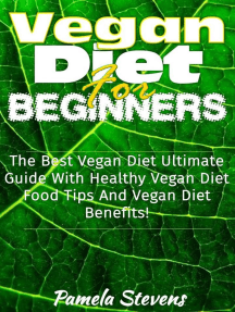 Vegan Diet for Beginners: The Best Vegan Diet Ultimate Guide With Healthy Vega Diet Food Tips and Vegan Diet Benefits!