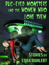 Bug-Eyed Monsters and the Women Who Love Them