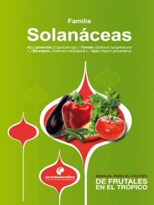 Manual para el cultivo de hortalizas. Familia Solanáceas