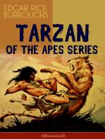 TARZAN OF THE APES SERIES (Illustrated): Tarzan of the Apes, The Return of Tarzan, The Beasts of Tarzan, The Son of Tarzan, Tarzan and the Jewels of Opar, Jungle Tales of Tarzan, Tarzan the Untamed and Tarzan the Terrible