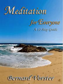 Meditation for Everyone: A 12 Step Guide