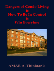 Dangers of Condo Living and How To Be In Control and Win Everyime