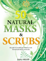 50 Natural Masks and Scrubs Beautify Yourself Right at Home with Homemade Masks and Scrubs