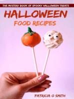 Halloween Food Recipes The Mystery Book of Spooky Halloween Treats