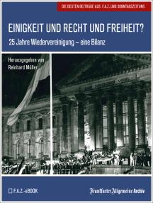Einigkeit und Recht und Freiheit?: 25 Jahre Wiedervereinigung - eine Bilanz