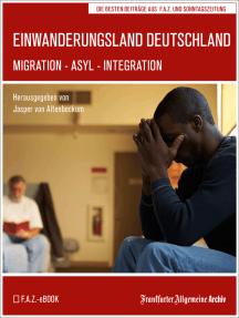 Einwanderungsland Deutschland: Migration - Asyl - Integration