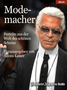 Modemacher: Porträts aus der Welt des schönen Scheins