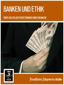 Banken und Ethik: Über das Selbstverständnis einer Branche