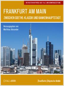 Frankfurt am Main: Zwischen Goethe-Klassik und Bankenhauptstadt