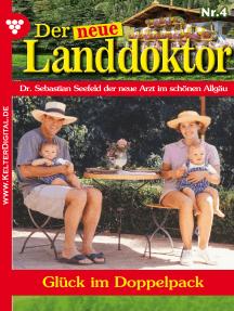 Der neue Landdoktor 4 – Arztroman: Glück im Doppelpack