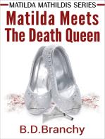 Matilda Meets The Death Queen