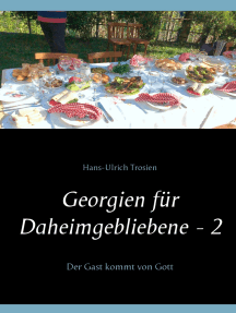 Georgien für Daheimgebliebene - 2: Der Gast kommt von Gott