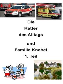Die Retter des Alltags: Familie Knebel