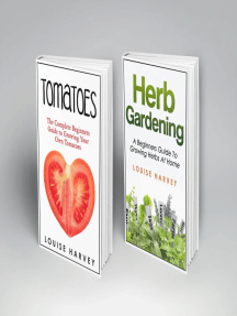 Tomatoes and Herb Gardening: 2 Books in 1 (Herb Gardening & Tomatoes, #1)