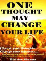 One Thought May Change Your Life! (Makes you realize your inner strength,thoughts,morals, conscience,wisdom,dreams,life's lessons,self-esteem,self-confidence,self-believe and self-control)