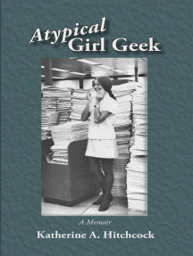 Atypical Girl Geek: A Memoir