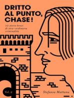 Dritto al Punto, Chase! Vol.2