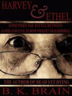Harvey & Ethel (Odd choices & Disturbing Behavior)