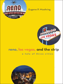 Reno, Las Vegas, and the Strip: A Tale of Three Cities