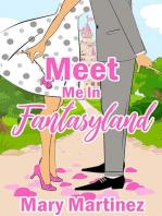 Meet Me In Fantasyland