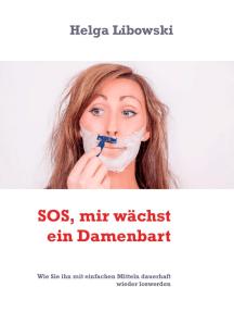 SOS, mir wächst ein Damenbart: Wie Sie ihn mit einfachen Mitteln dauerhaft wieder loswerden