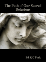 The Path of Our Sacred Delusions
