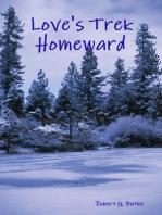 Love's Trek Homeward