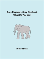 Gray Elephant, Gray Elephant, What Do You See? (American Edition)