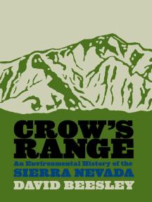 Crow's Range: An Environmental History Of The Sierra Nevada