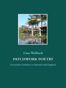 Patchwork Poetry: Gemischte Gedichte in Deutsch und Englisch