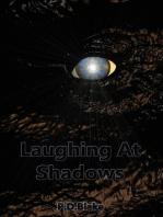 Laughing at Shadows