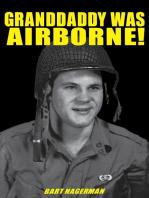 Granddaddy Was Airborne!