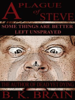 A Plague of Steve (Odd choices & Disturbing Behavior)