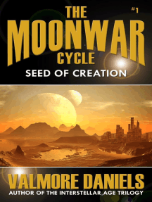 Seed Of Creation: The MoonWar Cycle, #1