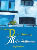 From D for Dummy to M for Millionaire