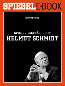 SPIEGEL-Gespräche mit Helmut Schmidt: Ein SPIEGEL E-Book