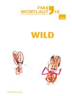 FM4 Wortlaut 15. WILD