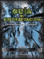 Guía de reforestación. Ilustrada, aumentada y corregida