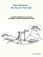 Your Intention...the Keys to Your Life