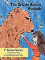 The Grizzly Bear's Eyelash